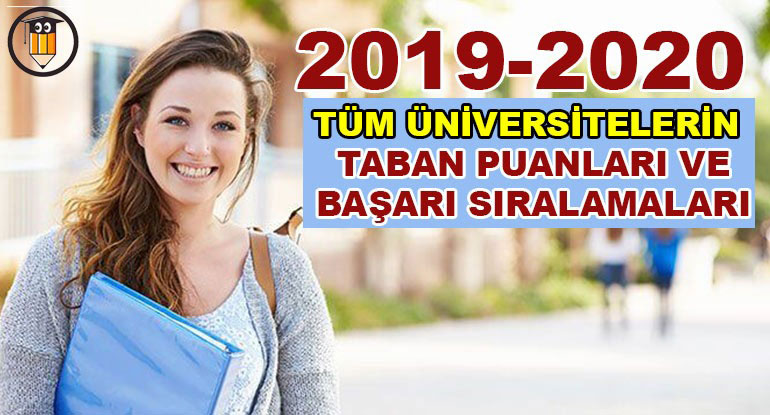 2019-2020 Üniversite Taban Puanları ve Başarı Sıralaması