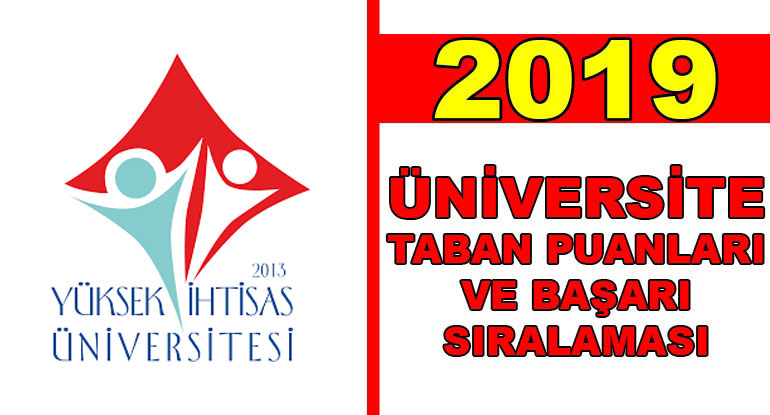 Yüksek İhtisas Üniversitesi 2020 Taban Puanları Başarı Sıralaması
