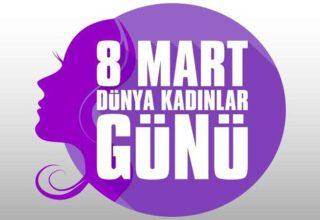 KADINA YÖNELİK ŞİDDETE HAYIR! : Bugün 8 Mart Dünya Kadınlar Günü