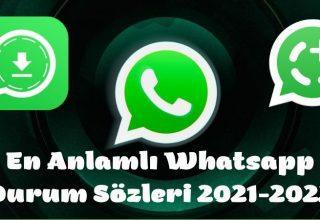 En Anlamlı Whatsapp Durum Sözleri 2021-2022 – Whatsapp Durumları