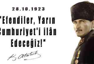 """Atatürk """"Efendiler Yarın Cumhuriyet'i İlan Edeceğiz"""" Sözünün Hikayesi"""